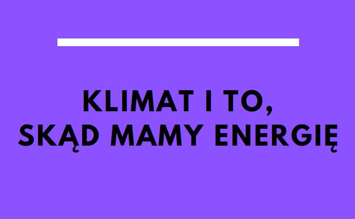 okładka publikacji. Napis: klimat i to, skąd mamy energię