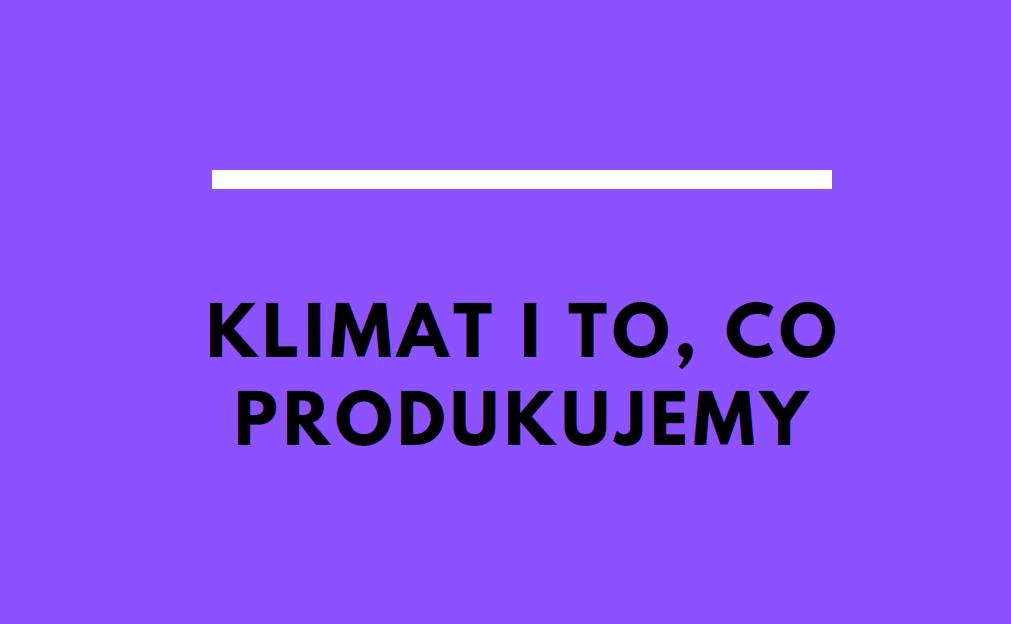 okładka publikacji. Napis: klimat i to, co produkujemy